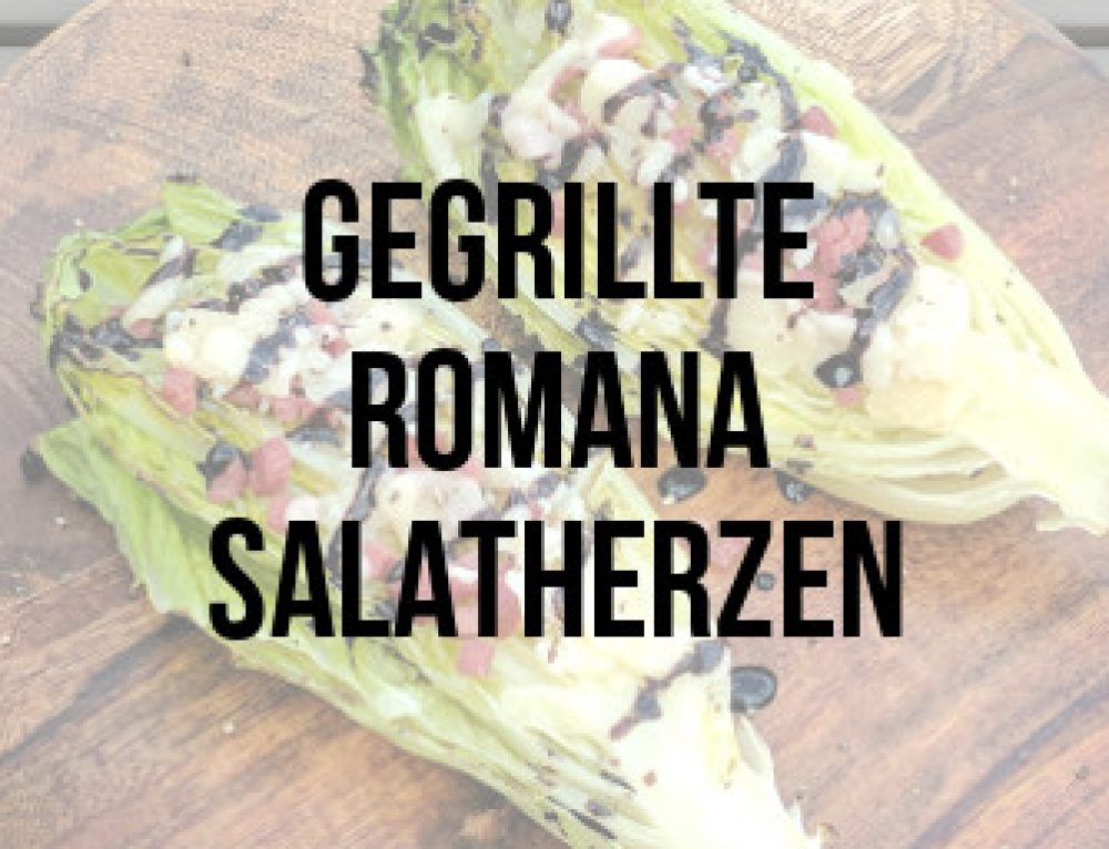 Gegrillte Romana-Salatherzen